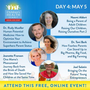 Day 4 - Join 27 amazing experts online May 2nd to 9th for the Third Biannual Children & Teen's Health Summit, brought to you by the Lotus Health Project.