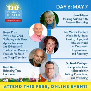 Day 6 - Join 27 amazing experts online May 2nd to 9th for the Third Biannual Children & Teen's Health Summit, brought to you by the Lotus Health Project.